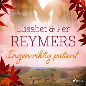 Ingen riktig patient (ljudbok) av Elisabet Reym