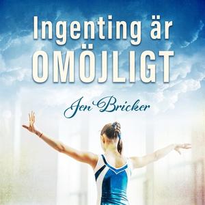 Ingenting är omöjligt (ljudbok) av Jen Bricker