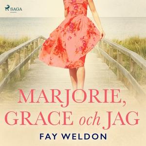 Marjorie, Grace och jag (ljudbok) av Fay Weldon