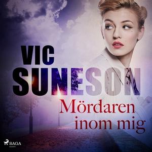 Mördaren inom mig (ljudbok) av Vic Suneson