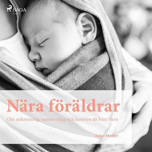 Nära föräldrar (ljudbok) av Jorun Modén