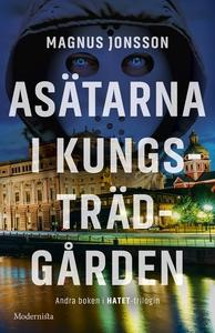 Asätarna i Kungsträdgården (Andra boken i Hatet