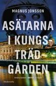 Asätarna i Kungsträdgården (Andra boken i Hatet-trilogin)