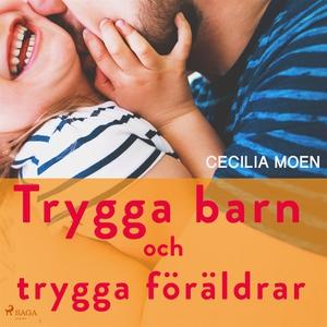 Trygga barn och trygga föräldrar (ljudbok) av C