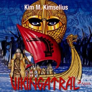 Vikingaträl (ljudbok) av Kim M. Kimselius