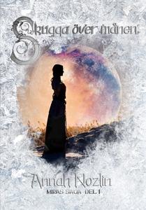 Skugga över månen (e-bok) av Annah Nozlin