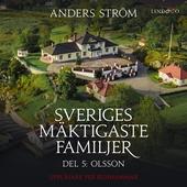 Sveriges mäktigaste familjer, Olsson: Del 5