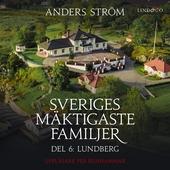 Sveriges mäktigaste familjer, Lundberg: Del 6