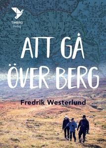 Att gå över berg (e-bok) av Fredrik Westerlund