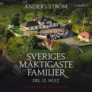 Sveriges mäktigaste familjer, Hult: Del 12 (lju
