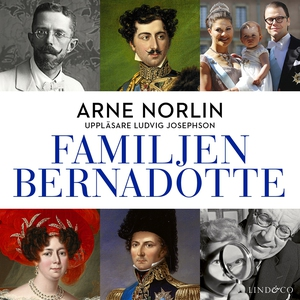 Familjen Bernadotte: Del 1 (ljudbok) av Arne No