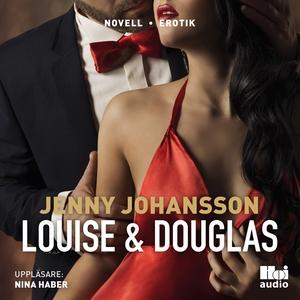 Louise & Douglas (ljudbok) av Jenny Johansson