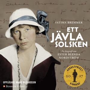 Ett jävla solsken : En biografi om Ester Blenda
