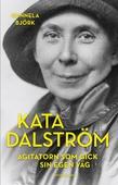 Kata Dalström. Agitatorn som gick sin egen väg