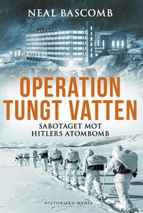 Operation tungt vatten (e-bok) av Neal Bascomb