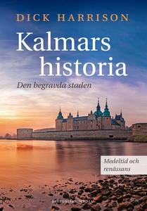 Kalmars historia. Medeltid och renässans (e-bok