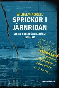 Sprickor i järnridån. Svensk underrättelsetjäns