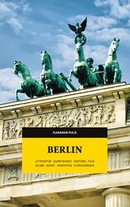 Berlin. Litteratur, currywurst, historia, film,
