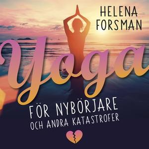 Yoga för nybörjare och andra katastrofer (ljudb