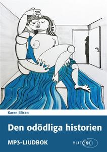 Den odödliga historien (ljudbok) av Karen Blixe