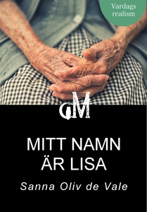 Mitt namn är Lisa (e-bok) av Sanna Oliv de Vale