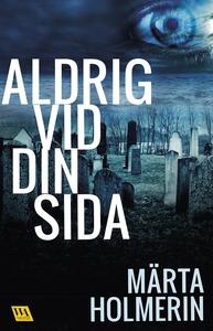 Aldrig vid din sida (e-bok) av Märta Holmerin