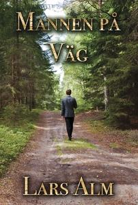 Mannen på väg (e-bok) av Lars Alm