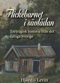 Flickebarnet i sävlådan - en tragisk historia från det fattiga Sverige
