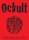 Ockult : oförklarliga fenomen, spöken, vampyrer, varulvar och allt annat som skräms (PDF)
