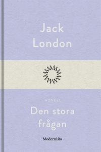 Den stora frågan (e-bok) av Jack London