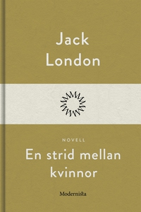 En strid mellan kvinnor (e-bok) av Jack London