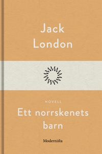 Ett norrskenets barn (e-bok) av Jack London