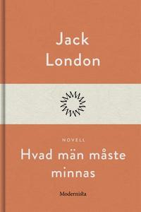 Hvad män måste minnas (e-bok) av Jack London