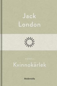 Kvinnokärlek (e-bok) av Jack London