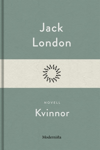 Kvinnor (e-bok) av Jack London