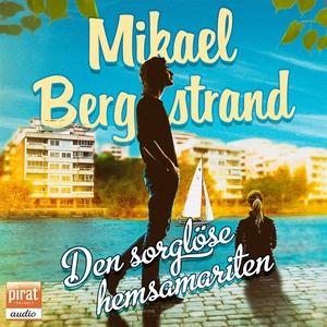 Den sorglöse hemsamariten (ljudbok) av Mikael B