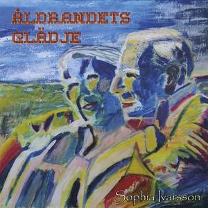 Åldrandets glädje (e-bok) av Sophia Ivarsson
