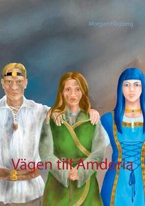 Vägen till Amdoria (e-bok) av Morgan Högberg