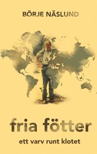 Fria fötter: Ett varv runt klotet (e-bok) av Bö