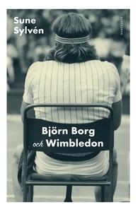 Björn Borg och Wimbledon (e-bok) av Sune Sylvén