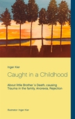 Caught in a Childhood: About death in family, Anorexia and Rejection