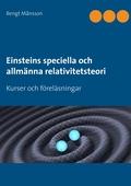 Einsteins speciella och allmänna relativitetsteori: Kurser och föreläsningar