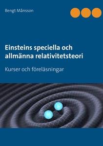 Einsteins speciella och allmänna relativitetste