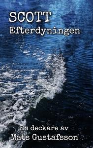 Scott Efterdyningen (e-bok) av Mats Gustafsson