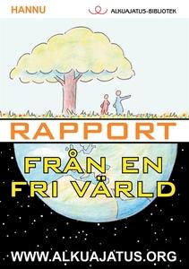 Rapport från en fri värld (e-bok) av Hannu