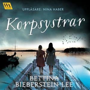 Korpsystrar (ljudbok) av Bettina Bieberstein Le