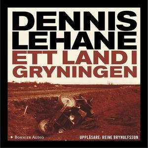 Ett land i gryningen (ljudbok) av Dennis Lehane