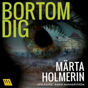 Bortom dig (ljudbok) av Märta Holmerin