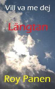 Vill va me dej 1 Längtan (ljudbok) av Roy Panen