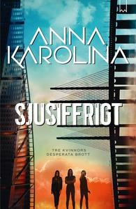 Sjusiffrigt (e-bok) av Anna Karolina